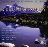 Most Beautiful Melodies of the Century: A Dreamer's Holiday
