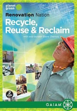 Renovation Nation: Recycle Reuse & Reclaim