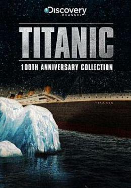 Titanic: 100th Anniversary Collection
