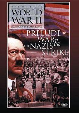 Prelude to War/Nazi Strike: Why We Fight