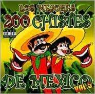 Los Mejores 200 Chistes de Mexico, Vol. 5