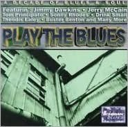 Play the Blues: A Decade of Blues & Soul