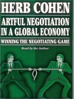 Artful Negotiation In A Global Economy: Winning the Negotiation Game