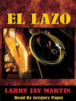 El Lazo: John Clint Ryan Series, Book 1
