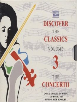 Discover the Classics, Volume 3: The Concerto