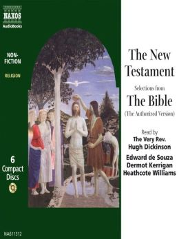 The New Testament: Selections from The Bible (The Authorized Version)