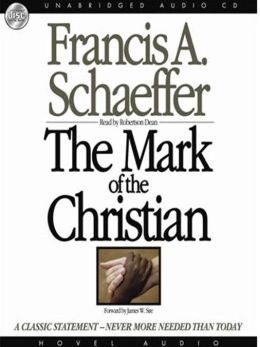 The Mark of the Christian: A Classic Statement - Never More Needed that Today