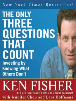 The Only Three Questions That Count: Investing by Knowing What Others Don't