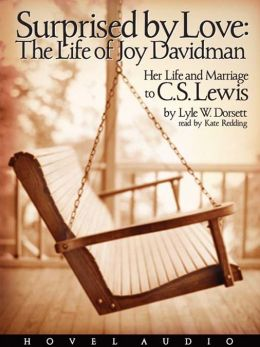 Surprised by Love: The Life of Joy Davidman & Her Marriage to C.S. Lewis