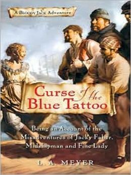 Curse of the Blue Tattoo: Being an Account of the Misadventures of Jacky Faber, Midshipman and Fine Lady: Bloody Jack Adventure Series, Book 2
