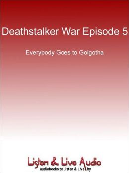 Deathstalker War, Episode 5: Everybody Goes to Golgotha