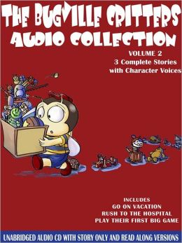 The Bugville Critters Audio Collection, Volume 2: Go on Vacation, Rush to the Hospital, and Play Their First Big Game