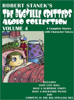 The Bugville Critters Audio Collection, Volume 4: Visit City Hall, Have a Surprise Party, Have a Backyard Picnic, and Compete in the Big Spelling Bee