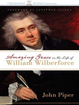 Amazing Grace in the Life of William Wilburforce