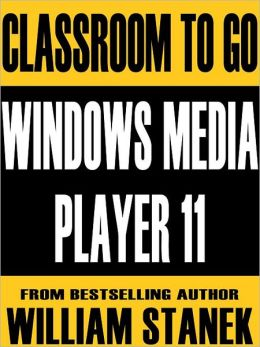 Windows Media Player 11 Classroom-To-Go: Windows XP and Windows Vista Edition: Self-Paced Instructional Training Course