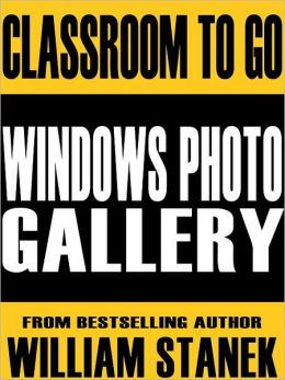 Windows Photo Gallery Classroom-To-Go: Windows Vista Edition: Self-Paced Instructional Training Course