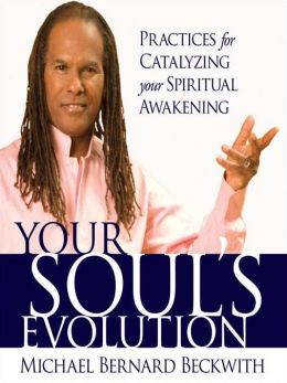 Your Soul's Evolution: Practices for Catalyzing Your Spiritual Awakening
