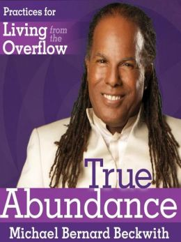 True Abundance: Practices for Living from the Overflow