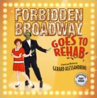 Forbidden Broadway Goes To Rehab [The Un-Original Cast Album]