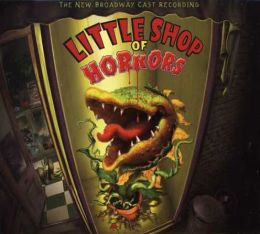 Little Shop of Horrors (New Broadway Cast Recording)
