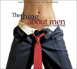 The Thing About Men [Original Cast Recording]