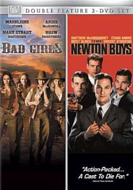 Bad Girls/the Newton Boys