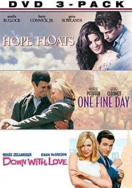 Hope Floats/One Fine Day/down with Love