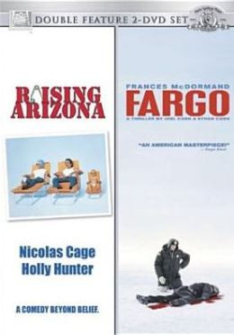 Raising Arizona / Fargo