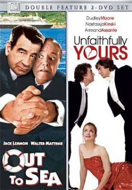 Out to Sea/Unfaithfully Yours