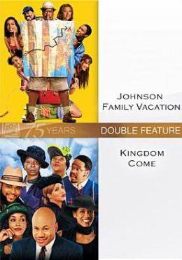 Kingdom Come/Johnson Family Vacation