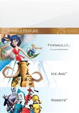 Ice Age/Robots/Ferngully: the Last Rainforest
