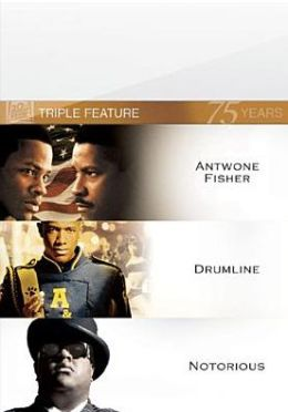 Antwone Fisher/Drumline/Notorious