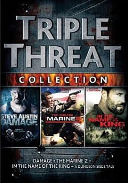 Triple Threat Collection: Damage/the Marine 2/in the Name of the King