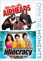 Airheads/Idiocracy