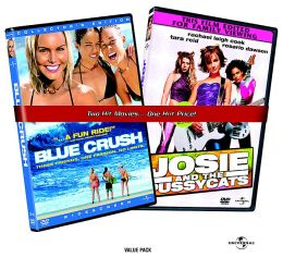 Blue Crush & Josie and the Pussycats