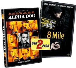 Alpha Dog & 8 Mile