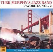 Turk Murphy's Jazz Band Favorites, Vol. 2