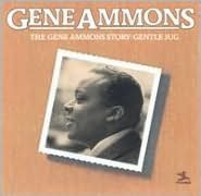The Gene Ammons Story: Gentle Jug