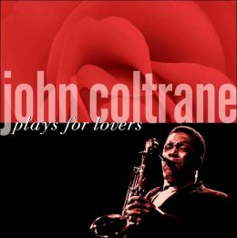 John Coltrane Plays for Lovers [2003]