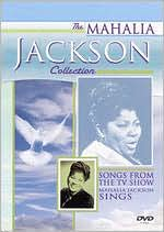 The Mahalia Jackson Collection: Songs From the TV Show Mahalia Jackson Sings