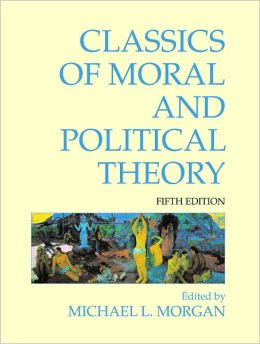 Classics of Moral and Political Theory (5th Edition)
