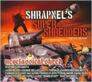 Shrapnel's Super Shredders: Neoclassical