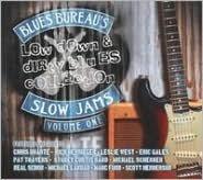 Blues Bureau's Low Down & Dirty Blues Collection, Vol 1: Slow Jams