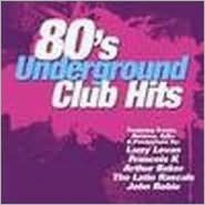 80's Underground Club Hits