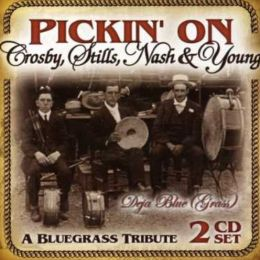 Pickin' on Crosby, Stills, Nash & Young: Deja Blue Grass