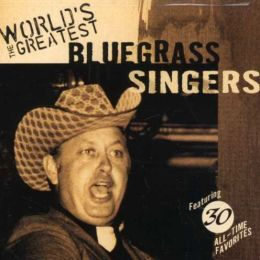 The World's Greatest Bluegrass Singers