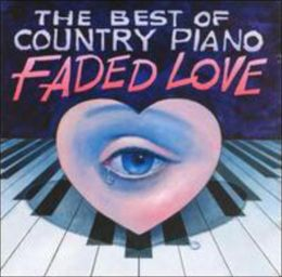 The Best of Country Piano: Faded Love