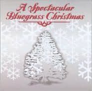 A   Spectacular Bluegrass Christmas
