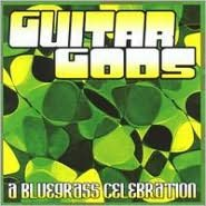 Guitar Gods: A Bluegrass Celebration