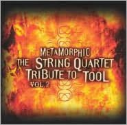 Metamorphic: The String Quartet Tribute to Tool, Vol. 2